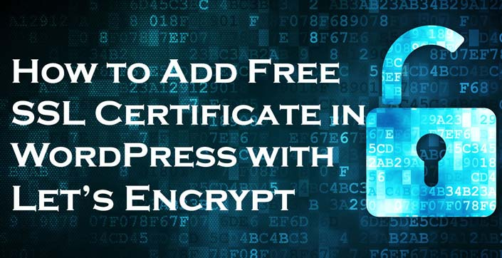 How to Add Free SSL Certificate in WordPress With Let\'s Encrypt ...