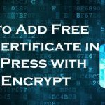 How to Add Free SSL Certificate in WordPress With Let's Encrypt?